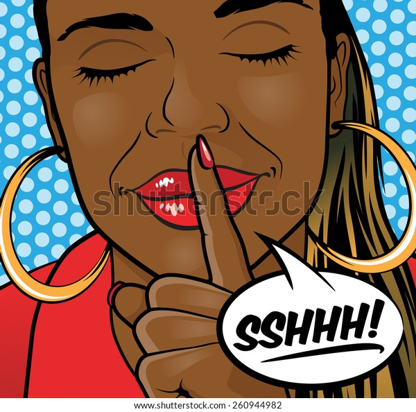 Pop Art Styled Illustration of aa African American Girl putting her forefinger to her lips to indicate silence is required with Speech Bubble.