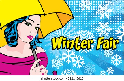 Pop Art Woman in rain with umbrella and snow flakes - Winter Fair! sign. vector illustration.