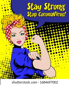 """Pop Art Woman. We Can Do It """"STAY STRONG"""" """"STOP CORONAVIRUS"""" sign. vector illustration. Iconic woman's fist/symbol of female power and industry. cartoon woman attitude"""