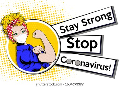 """Pop Art Woman wearing a face mask THAT protect from the coronavirus """"STAY STRONG"""" sign. vector illustration. Iconic woman's fist/symbol of female power and industry. cartoon woman attitude"""