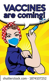 """Pop Art Woman wearing a face mask  THAT protect from the coronavirus, springe with """"VACCINES ARE COMING"""" sign. vector illustration. Iconic woman's fist symbol of female power and industry."""