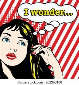 Pop Art Woman - I WONDER! sign. vector illustration.