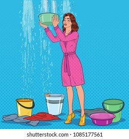 Pop Art Worried Woman Holding Bucket and Collecting Water from the Ceiling. Damaged Roof. Vector illustration