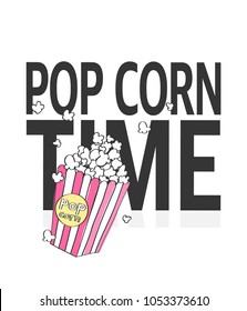 Pop corn and Slogan vector print. For t-shirt or other uses