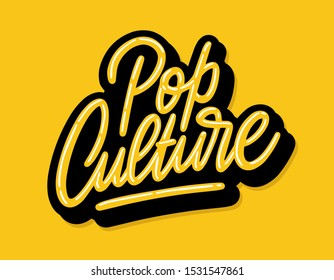 Pop Culture lettering. Handwritten modern calligraphy, brush painted letters. Inspirational text, vector illustration. Template for banner, poster, flyer, greeting card, web design or photo overlay