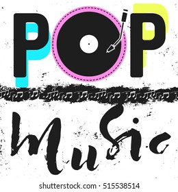 Pop music text art colorful calligraphy. Happy illustration funny notes and vynil music.