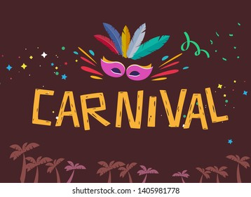 Popular Event in Brazil. Festive Mood. Carnaval Title With Colorful Party Elements Saying Come to Carnival. Travel destination. Brazilian Rythm, Dance and Music. - Vector