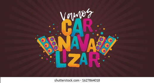 Popular Event in Brazil. Festive Mood. Carnaval Title With Colorful Party Elements Saying Let's Carnavalizar. Travel destination. Brazilian Rythm, Dance and Music.