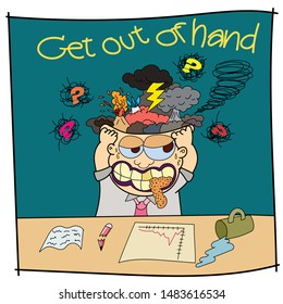 Popular idiom illustrations Get out of hand,Insane, Working until Unconscious Can't control himself