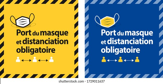 Port du masque et distanciation obligatoire, Wearing mask and mandatory distance in french language