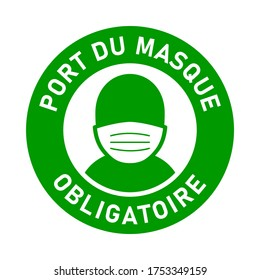"""Port Du Masque Obligatoire (""""It is Mandatory to Wear a Face Mask"""" in French) Round Badge or Adhesive Instruction Icon. Vector Image."""