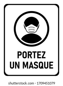 """Portez un Masque (""""Wear a Face Mask"""" in French) Instruction Icon against the Spread of the Novel Coronavirus Covid-19. Vector Image."""