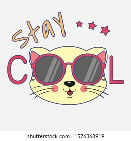 Portrait cute cartoon cat in glasses with the inscription stay cool. Modern design kids graphics for t-  shirts. Greeting card. Vector illustration.