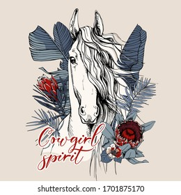 Portrait of a Horse and Protea flowers and exotic palm leaves. Cowgirl spirit - lettering quote. T-shirt composition, hand drawn style print. Vector illustration.