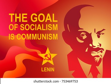 Portrait of Vladimir Lenin and lettering The goal of socialism is communism. Poster stylized soviet style. Leader of the USSR, Russia.