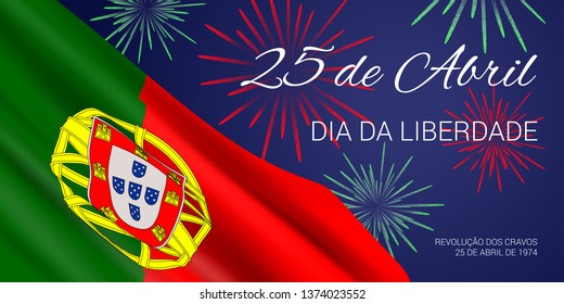 """Portugal Freedom Day vector banner design template with flag of Portugal, fireworks and text on blue background. Translation: """"25th of April.Freedom Day.Revolution of the Carnations.25 April 1974."""""""