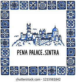 Portugal landmarks set. The Pena Palace, Palacio Nacional da Pena in a frame of Portuguese tiles. Handdrawn sketch style vector illustration. Exellent for souvenirs, magnets, banner, post cards.