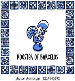 Portugal landmarks set. Rooster of barcelos, symbol of portugal. Sooster in frame of Portuguese tiles. Sketch style vector illustration, for souvenirs, magnets, post cards.