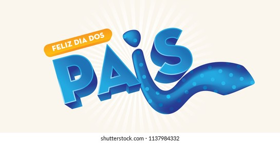 "Portuguese Brazilian Title Saying ""Happy Fathers Day"". Dia dos Pais. Holiday in Brazil. Fathers Day."