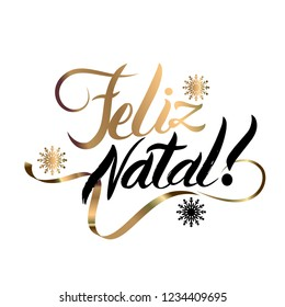 Portuguese Merry Christmas Feliz Natal golden decoration ornament with Christmas ball and snowflakes. Luxury design. Gold and black. Hand drawing letters isolated/