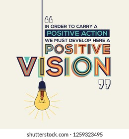Positive action and positive vision quote in modern typography.