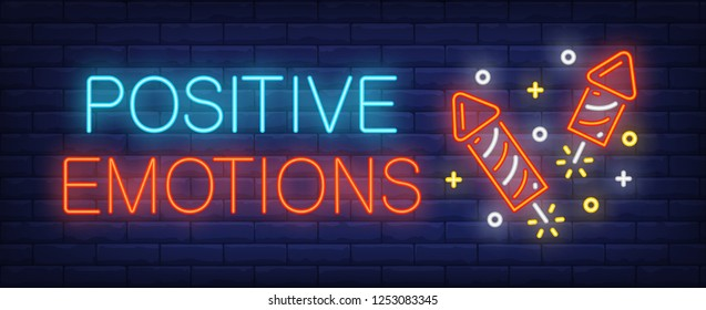 Positive emotions neon sign. Glowing inscription with fireworks and sparkles on brick wall background. Vector illustration can be used for festivals, bright advertisement, pyrotechnics