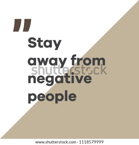 Positive Inspirational Quotes Stay Away Negative Stock Vector