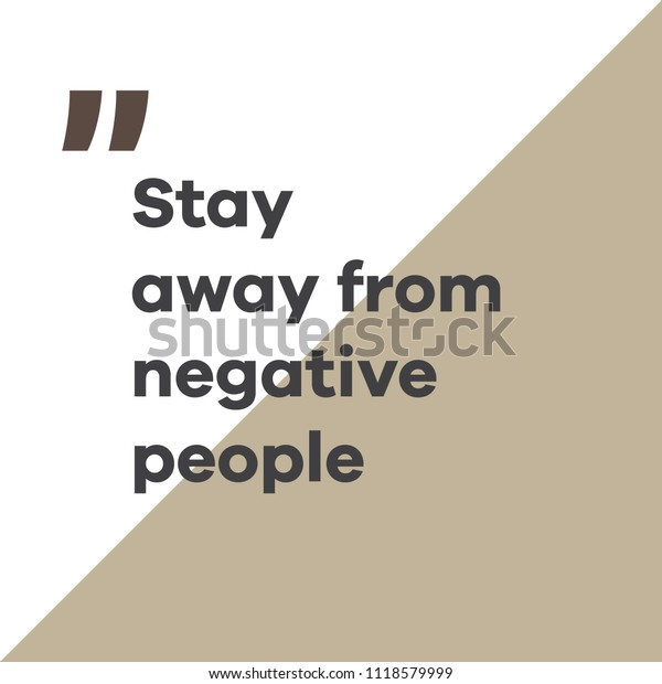 Positive Inspirational Quotes Stay Away Negative ...