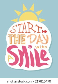 "Positive lettering: ""Start the day with a smile"", colored version"