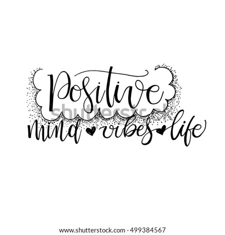 Positive Mind Positive Vibes Positive Life Stock Vector Royalty