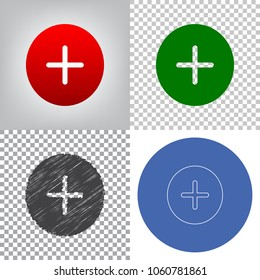 Positive symbol plus sign. Vector. 4 styles. Red gradient in radial lighted background, green flat and gray scribble icons on transparent and linear one in blue circle.