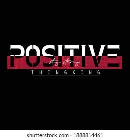 Positive Thinking Slogan Stylish Typography Graphic T shirt Stock Vector