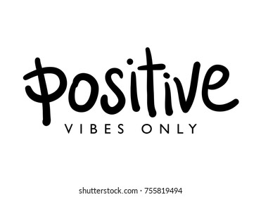 Positive vibes only typography / Textile graphic t shirt print / Vector illustration design