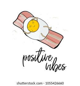 Positive vibes print. Cute Kawaii Characters. Vector Illustration. Cartoon style. Funny pun quote.  Egg on bacon tanning. Cool modern summer decoration.