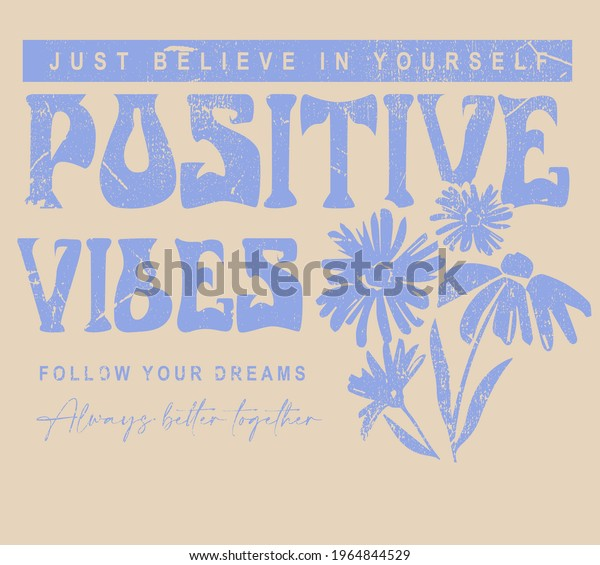 Positive vibes slogan print with cute sunflower illustration for t-shirt prints, posters and other uses.