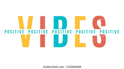 Positive vibes. Tee print with slogan. Typography for t shirt.