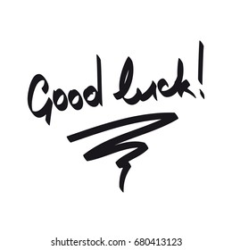 "The positive words ""Good luck"". Handwritten inscription. Lettering."
