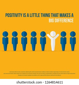 Positivity is a little thing that makes a big difference. Stand out from the crowd. Attitude concept.