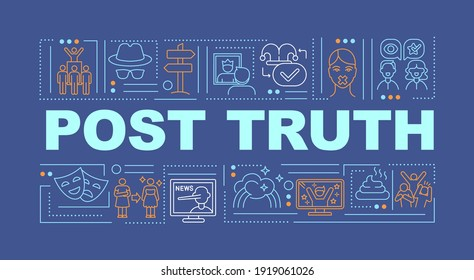 Post truth in news word concepts banner. Post-factual, post-reality politics. Infographics with linear icons on dark blue background. Isolated typography. Vector outline RGB color illustration
