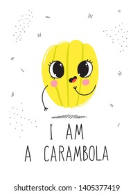 Postcard cute carambola on a white background with the inscription: I am a carambola
