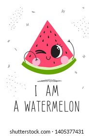Postcard cute watermelon on a white background with the inscription: I am a watermelon