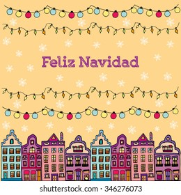 Postcard decorated with hand drawn sketch of typical Amsterdam houses with big windows and wavy roofs and christmas lamps. Front view. Merry Christmas in Spanish. Vector illustration. Feliz Navidad.