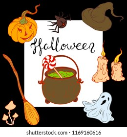 Postcard to halloween with traditional attributes, witch's cauldron, broom, spider, hand-letering, inscription halloween, vector illustration