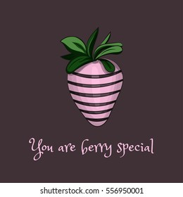 """Postcard with a hand drawn strawberry in chocolate frosting with a short pun message saying """"You are berry special"""", vector illustration"""