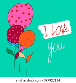 Postcard I love you. Flowers. Moderate cyan - lime green background. Vector.