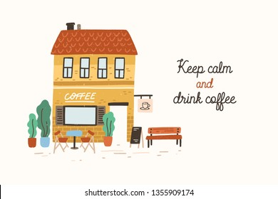 Postcard or poster template with coffeeshop or cafe building on street of European city and Keep Calm And Drink Coffee slogan written with cursive font. Flat vector illustration in cute naive style.
