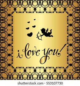 """Postcard for Valentine's day. Heart, angel, Cupid. Pattern on a gold background. The words """"I love you"""""""