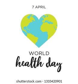 Poster for 7 April, World Health Day. The Earth in shape of heart. Globe as a concept for World Health Day. Healthy planet. Vector illustration.