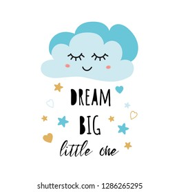 Poster for baby room with text Dream big little one decorated cute hand drawn light blue cartoon cloud star heart Positive phrase for baby shower design card banner cloth Childish vector illustration.
