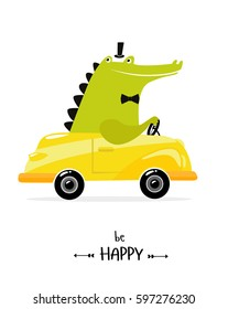 """Poster """"be happy."""" crocodile in the car. The yellow car. a toy"""